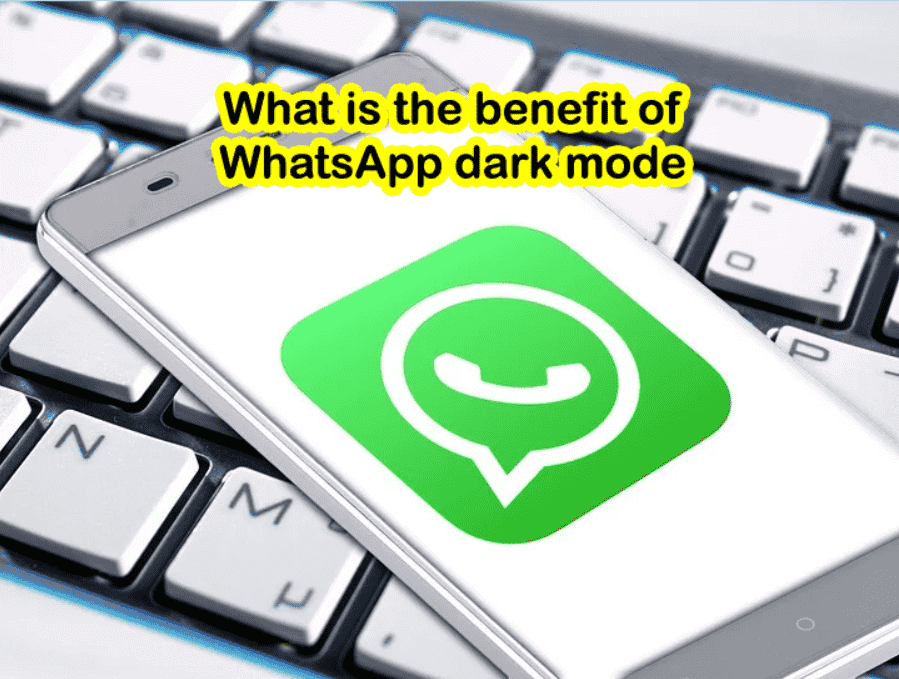 What is the benefit of WhatsApp dark mode?